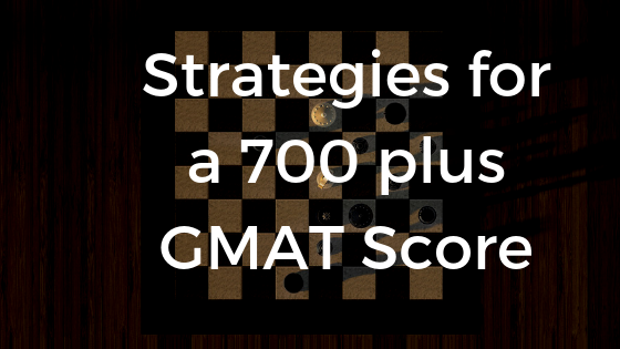 700 plus GMAT score strategy