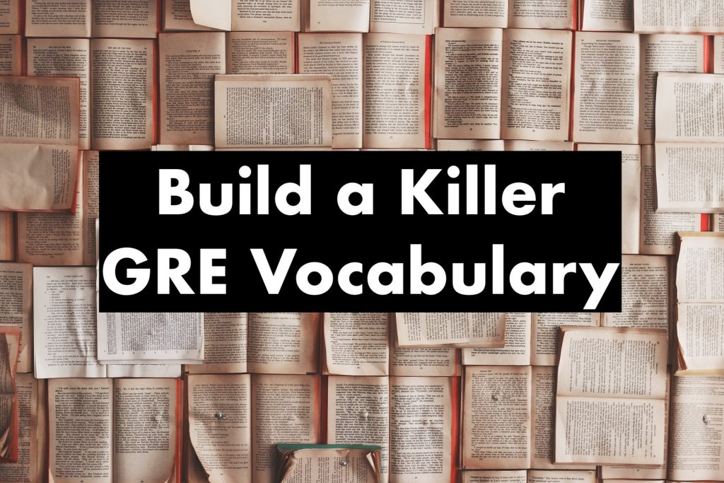 Build a killer GRE vocabulary