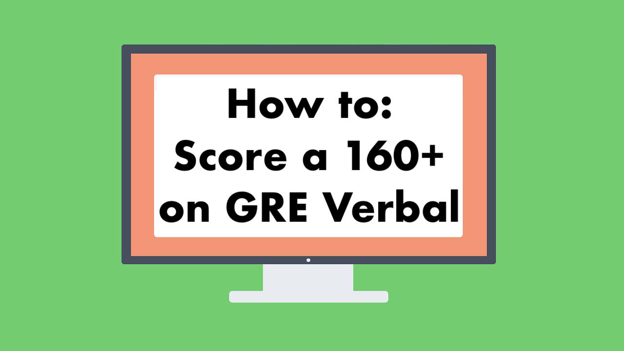 score 160 on GRE Verbal