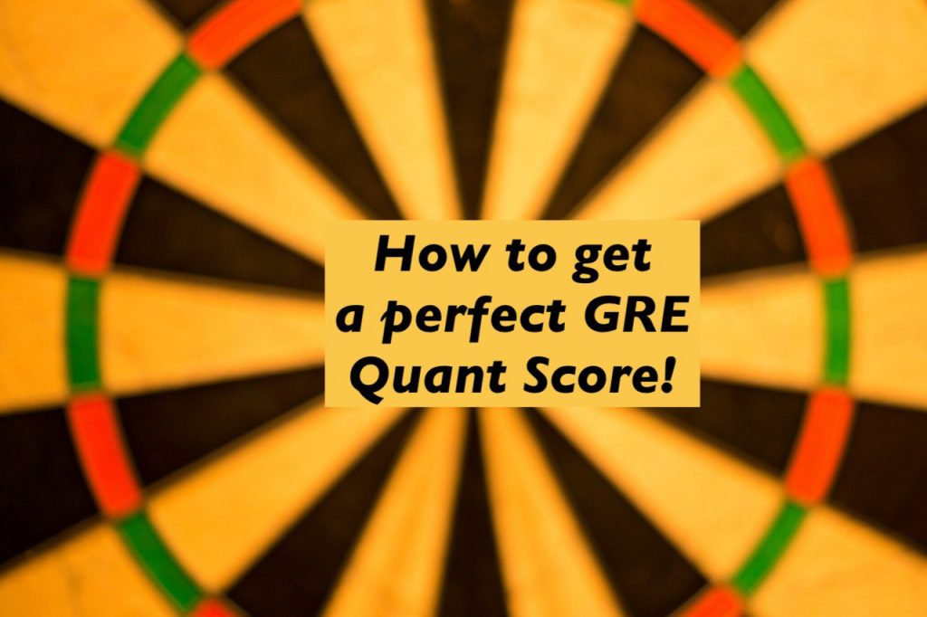How to get a perfect score in GRE Quant